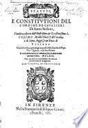 Statuti e Constitutioni del l'Ordine de Cavalieri di Santo Stefano ... Con le dichiarationi, ed addittioni fatte in detto ordine per tutto l'anno M.D.LXIX., etc