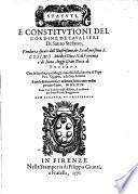 Statuti e constitutioni dell'ordine de cavalieri di Santo Stefano, fondato e dotato da ... Cosimo Medici ... Gran Duca di Toscana con le faculta e privilegij concessi da Pio Quarto e da Sua Altezza e con le dichiarationi & addittioni fatte in detto ordine per tutto l'anno 1569