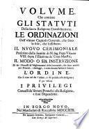 Statvti Della Sac. Religione Di S. Gio. Gerosolimitano, Con Le Ordinatori Dell Vltimo Capitolo Generale