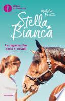Stella Bianca - 1. La ragazza che parla ai cavalli