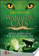 Stelladifuoco e il clan perduto. Warrior cats