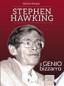 Stephen Hawking. Il genio bizzarro