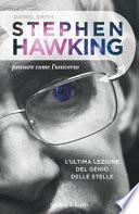Stephen Hawking. Pensare come l'universo