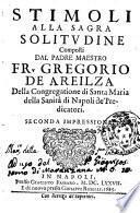 Stimoli alla sagra solitudine composti dal padre maestro Fr. Gregorio de Areilza della Congregatione di Santa Maria della Sanità di Napoli de' Predicatori