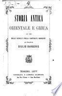 Storia antica orientale e greca ad uso delle scuole e della costumata gioventù pel sacerdote Giulio Barberis
