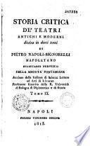 Storia critica de' teatri antichi e moderni divisa in dieci tomi