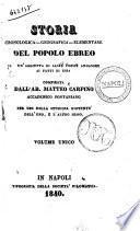 Storia cronologica, geografica, elementare del popolo ebreo con un'aggiunta di sacre poesie analoghe ai fatti di essa compilata dall'ab. Matteo Carpino