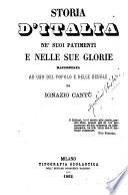 Storia d'Italia ne' suoi patimenti e nelle sue glorie raccontata ad uso del popolo e delle scuole