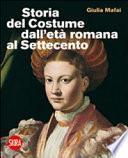 Storia del costume dall'età romana al Settecento