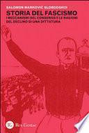 Storia del fascismo. I meccanismi del consenso e le ragioni del declino di una dittatura