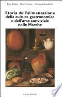 Storia dell'alimentazione, della cultura gastronomica e dell'arte conviviale nelle Marche