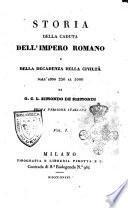 Storia della caduta dell'impero romano e della decadenza della civiltà dall'anno 250. al 1000. di G. C. L. Simondo de Sismondi