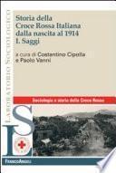 Storia della Croce rossa italiana dalla nascita al 1914: I. Saggi