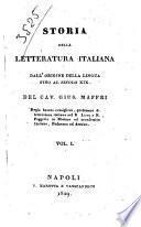 Storia della letteratura italiana dall'origine della lingua fino al secolo 19. Del cav. Gius. Maffei ...