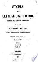 Storia della letteratura italiana dall'origine della lingua sino a' nostri giorni [di] Giuseppe Maffei