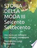 STORIA DELLA MODA III Seicento Settecento