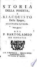 Storia Della Perdita, E Riacquisto Della Spagna, Occupata Da' Mori