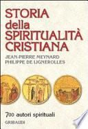 Storia della spiritualità cristiana. 700 autori spirituali