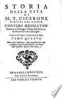 Storia della vita di M.T. Cicerone ...