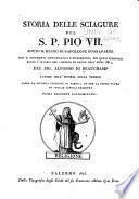 Storia delle sciagure del S.P. Pio VII. sotto il regno di Napoleone Bounaparte con li documenti giustificativi e diplomatici