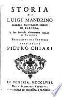 Storia di Luigi Mandrino celebre contrabbandiere di Francia, e suo Processo ultimamente sequito in Valenzia