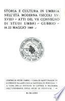 Storia e cultura in Umbria nell'età moderna. (Sec. XV-XVIII).