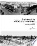 Storia e storie dei mercati generali a Milano