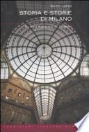 Storia e storie di Milano. Da Sant'Ambrogio al Duemila
