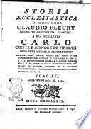 Storia ecclesiastica di monsignor Claudio Fleury ... tradotta dal francese dal signor conte Gasparo Gozzi, riveduta e corretta sul testo originale in questa prima edizione sanese. Tomo primo [-sessantatre]