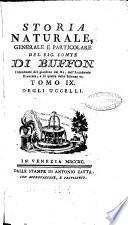 Storia naturale, generale e particolare del sig. conte di Buffon intendente del giardino del re, dell'Accademia francese, e di quella delle Scienze ec. Tomo 1. [- 59]