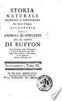 Storia naturale, generale e particolare per servire di seguito alla storia degli animali quadrupedi del sig. conte De Buffon ..
