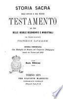 Storia sacra dell'Antico e del Nuovo Testamento ad uso delle scuole secondarie e magistrali del teologo collegiato Francesco Cavalleri