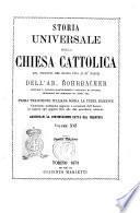 Storia universale della Chiesa cattolica dal principio del mondo fino ai di' nostri dell'ab. Rohrbacher