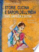 Storie, cucina e sapori dell'India. Sari, samosa e sutra