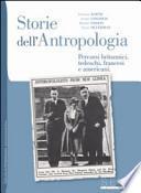 Storie dell'antropologia. Percorsi britannici, tedeschi, francesi e americani