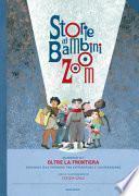 Storie di bambini Zoom. Oltre la frontiera. Dialoghi sull'infanzia tra letteratura e illustrazione. Atti del Convegno (Firenze, 7 aprile 2017)