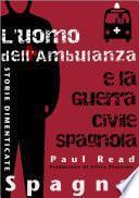 Storie Dimenticate, Spagna: L'uomo dell'Ambulanza e la Guerra Civile Spagnola