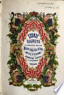 Storie segrete delle famiglie reali, o misteri della vita intima dei Borboni ... e della famiglia Absburgo-Lorena ... Opera corredata di ... stampe ... colorite