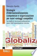 Strategie d'internazionalizzazione: competenze e organizzazione per nuovi vantaggi competitivi. La migliore internazionalizzazione nasce dall'organizzazione interna