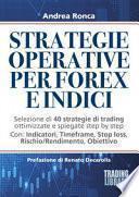 Strategie operative per forex e indici. Selezione di 40 strategie di trading ottimizzate e spiegate step by step