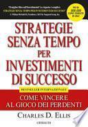 Strategie senza tempo per investimenti di successo. Come vincere al gioco dei perdenti