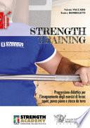 Strength training. Progressione didattica per l'insegnamento degli esercizi di forza: squat, panca piana, stacco da terra e loro varianti