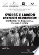 Stress e Lavoro nella società dell'informazione: identificazione, prevenzione, strategie di coping