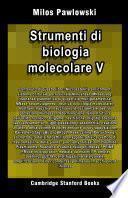 Strumenti di biologia molecolare V