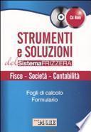 Strumenti e soluzioni del sistema Frizzera. Fisco, società, contabilità. Con CD-ROM