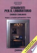 Strumenti per il laboratorio chimico e biologico - Vol. I