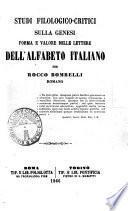 Studi filologico critici sulla genesi forma e valore nelle lettere dell'alfabeto italiano
