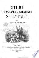 Studj topografici e strategici su l'Italia per Luigi e Carlo Mezzacapo