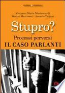 Stupro? Processi perversi. Il caso Parlanti