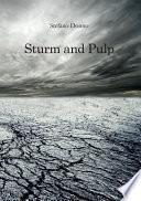 Sturm and Pulp